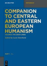 Companion to Central and Eastern European Humanism: The Czech Lands